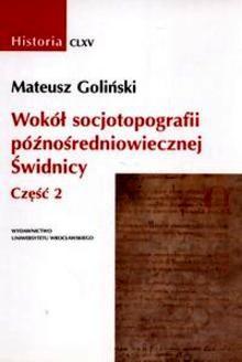 Okładka książki Wokół socjotopografii późnośredniowiecznej Świdnicy, t.2