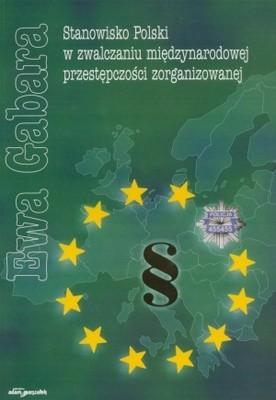 Okładka książki Stanowisko Polski w zwalczaniu międzynarodowej przestępczośc