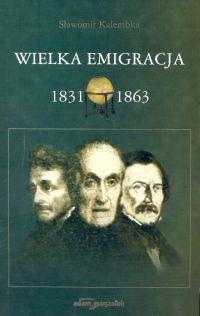 Okładka książki Wielka Emigracja 1831-1863