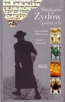 Okładka książki Śladami Żydów Polskich. Przewodnik ilustrowany