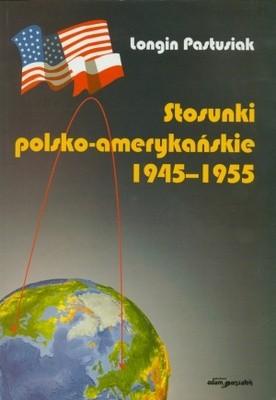 Okładka książki Stosunki polsko - amerykańskie 1945-1955