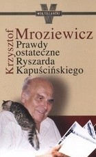 Okładka książki Prawdy ostateczne Ryszarda Kapuścińskiego