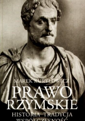 Okładka książki Prawo rzymskie. Historia, tradycja, współczesność.