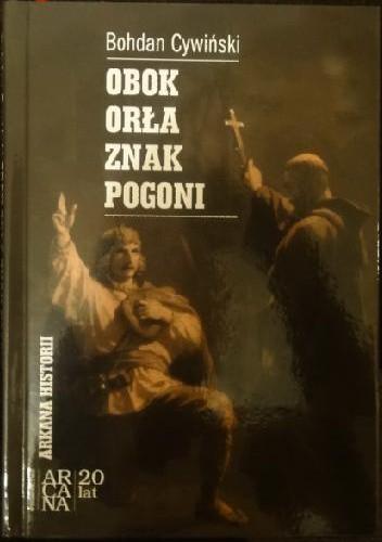Okładka książki Obok Orła znak Pogoni. Wokół powstania styczniowego na Litwie i Białorusi
