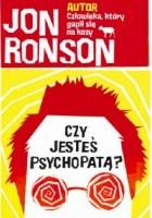 Czy jesteś psychopatą? Fascynująca podróż po świecie obłędu