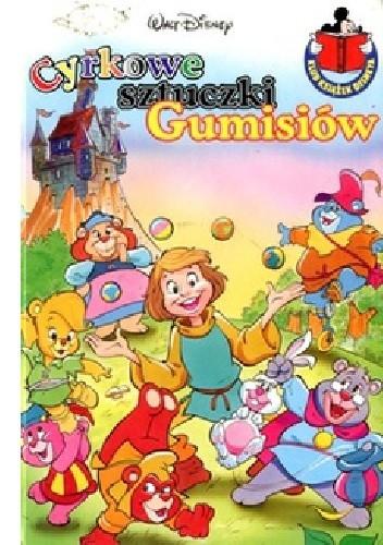 Okładka książki Cyrkowe sztuczki Gumisiów