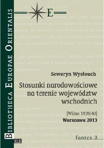 Okładka książki Stosunki narodowościowe na terenie województw wschodnich  [Wilno 1939/40])