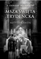Msza św. Trydencka. Mity i prawda