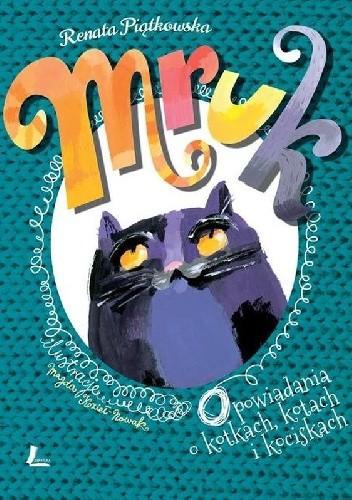 Okładka książki Mruk. Opowiadania o kotkach, kotach i kociskach