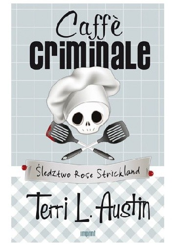 Okładka książki Caffè criminale. Śledztwo Rose Strickland