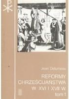 Reformy chrześcijaństwa w XVI i XVII w.. Narodziny i rozwój Reformy protestanckiej