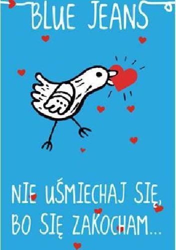 Okładka książki Nie uśmiechaj się, bo się zakocham...