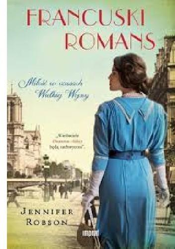 Okładka książki Francuski romans. Miłość w czasach Wielkiej Wojny