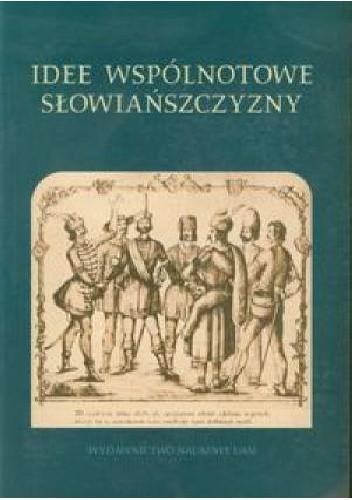 Okładka książki Idee wspólnotowe Słowiańszczyzny