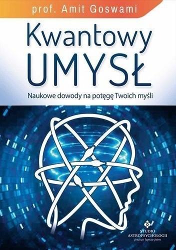 Okładka książki Kwantowy umysł. Naukowe dowody na potęgę Twoich myśli
