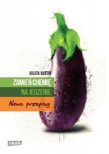 Okładka książki Zamień chemię na jedzenie. Nowe przepisy