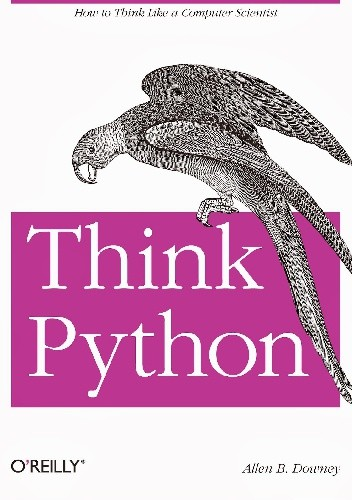 Okładka książki Think Python. How to Think Like a Computer Scientist