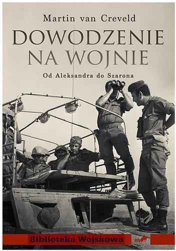 Okładka książki Dowodzenie na wojnie. Od Aleksandra do Szarona