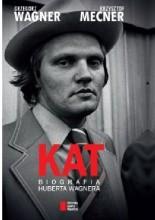 Okładka książki KAT. Biografia Huberta Wagnera