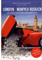 Londyn nowych Ruskich. Od Berezowskiego do Deripaski