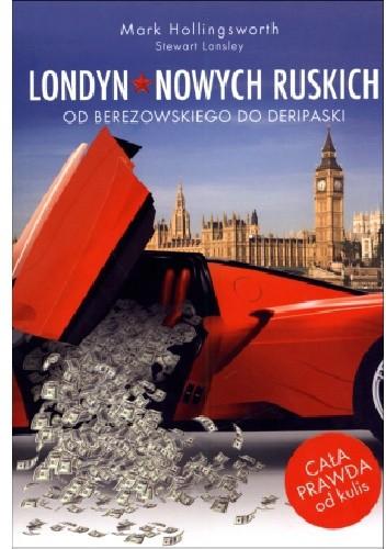 Okładka książki Londyn nowych Ruskich. Od Berezowskiego do Deripaski