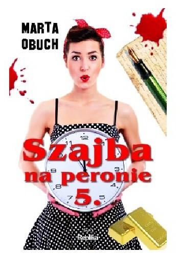 Okładka książki Szajba na peronie 5.