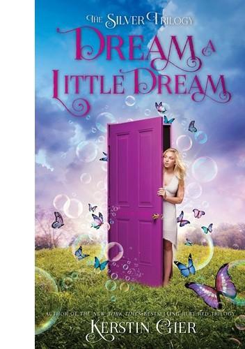 Okładka książki Dream A Little Dream