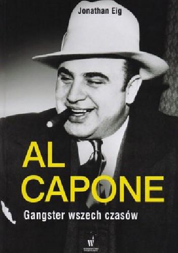 Okładka książki Al Capone. Gangster wszech czasów