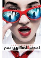 Young, Gifted and Dead