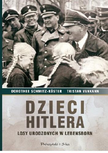Okładka książki Dzieci Hitlera. Losy urodzonych w Lebensborn