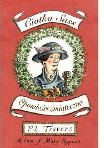 Okładka książki Ciotka Sass i inne opowieści świąteczne