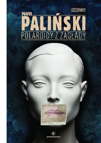 Okładka książki Polaroidy z zagłady