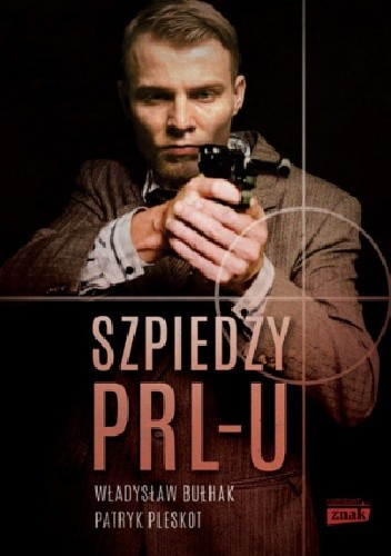 Okładka książki Szpiedzy PRL-u
