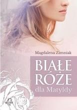 Okładka książki Białe róże dla Matyldy