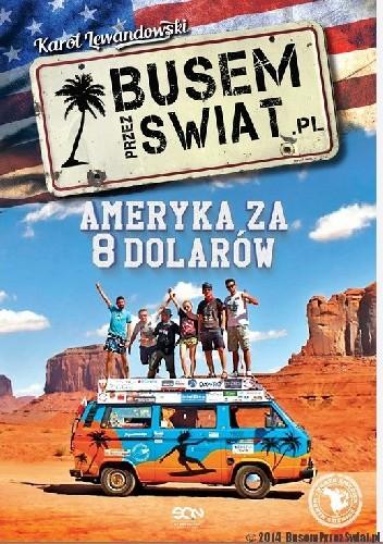 Okładka książki Busem przez świat. Ameryka za 8 dolarów