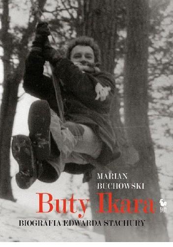 Okładka książki Buty Ikara. Biografia Edwarda Stachury