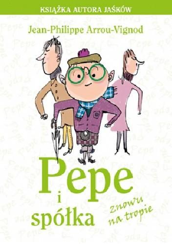 Okładka książki Pepe i spółka znowu na tropie