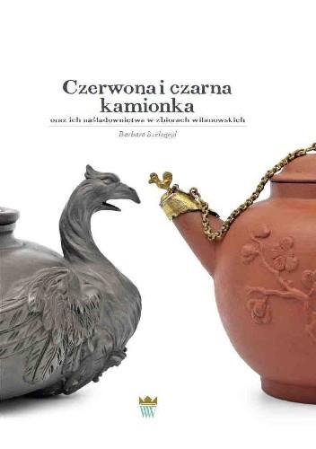 Okładka książki Czerwona i czarna kamionka oraz ich naśladownictwa w zbiorach wilanowskich