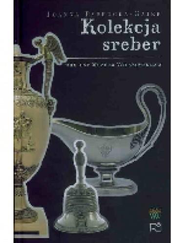 Okładka książki Kolekcja sreber. Galeria rzemiosła artystycznego