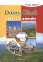 Dolny Śląsk. Edukacja regionalna