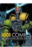 1001 Comics You Must Read Before You Die: The Ultimate Guide to Comic Books, Graphic Novels, and Manga