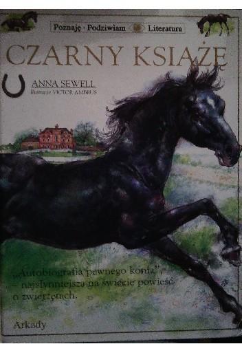 """Okładka książki Czarny Książę. """"Autobiografia pewnego konia"""" - najsłynniejsza na świecie powieść o zwierzętach."""