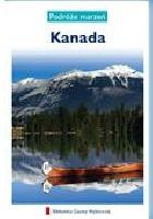 Kanada. Podróże marzeń