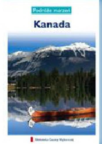 Okładka książki Kanada. Podróże marzeń