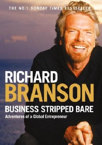 Okładka książki Business Stripped Bare. Adventures of a Global Entrepreneur
