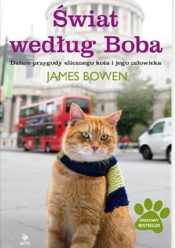 Okładka książki Świat według Boba. Dalsze przygody ulicznego kota i jego człowieka