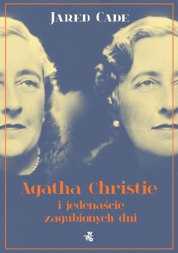Okładka książki Agatha Christie i jedenaście zagubionych dni