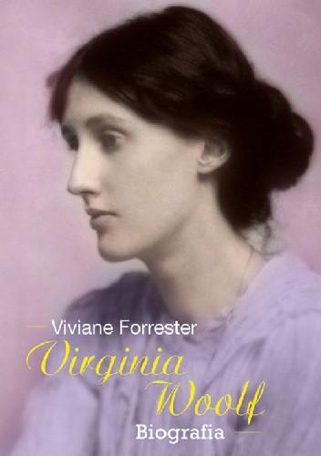 Okładka książki Virginia Woolf. Opowieść biograficzna