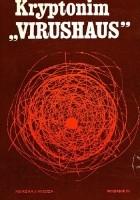 """Kryptonim """"Virushaus"""""""