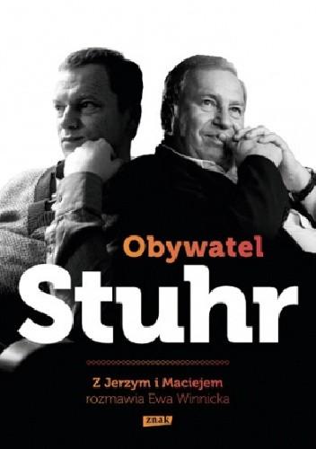 Okładka książki Obywatel Stuhr. Z Jerzym i Maciejem rozmawia Ewa Winnicka